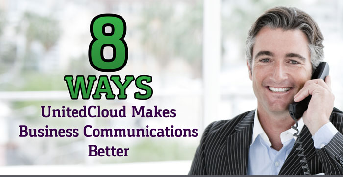 8 Ways UnitedCloud Makes Business Communications Better