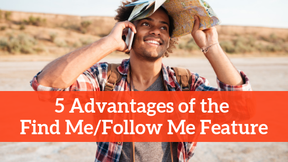 advantages-of-find-me-follow-me