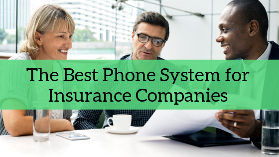 best-phone-system-for-insurance-companies