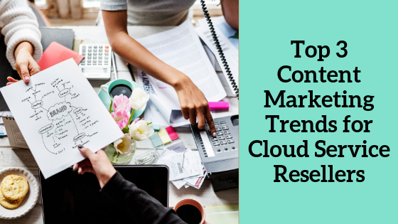 top-3-content-marketing-strategies-for-cloud-service-resellers