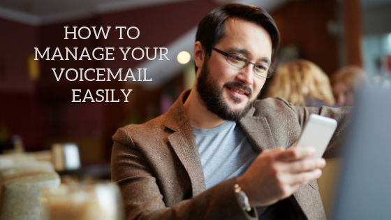 how-to-manage-your-voicemail-easily
