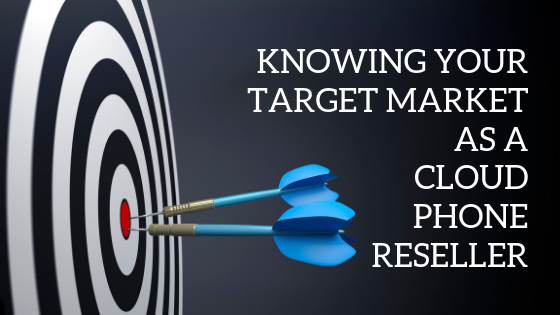 knowing-your-target-market-as-a-cloud-phone-reseller